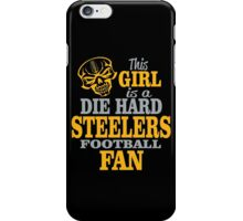 This Girl Is A Die Hard Steelers Football Fan. iPhone Case/Skin