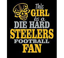 This Girl Is A Die Hard Steelers Football Fan. Photographic Print