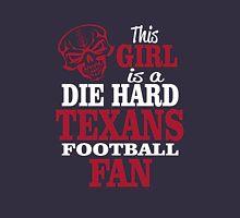 This Girl Is A Die Hard Texans Football Fan. Unisex T-Shirt
