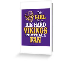 This Girl Is A Die Hard Vikings Football Fan. Greeting Card