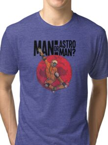 Man or Astro-Man? T-Shirt Tri-blend T-Shirt