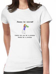 Always Be Yourself - Princess T-Shirt