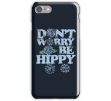 Don't worry be hippy iPhone Case/Skin