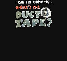 I Can Fix Anything Where Is The Duct Tape T-Shirt