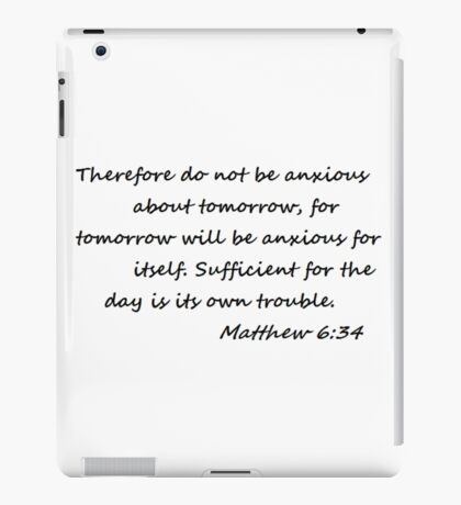 Matthew 6:34 iPad Case/Skin