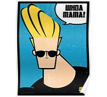 Johnny Bravo: Whoa mama Poster