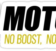 ALL MOTOR!  NO BOOST, NO SPRAY Sticker