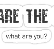 What are you? Sticker