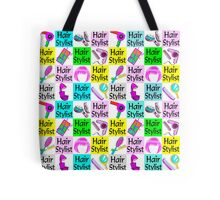 FIERCE AND FABULOUS HAIR STYLIST Tote Bag