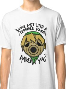 """You've met with a terrible fate""  Classic T-Shirt"