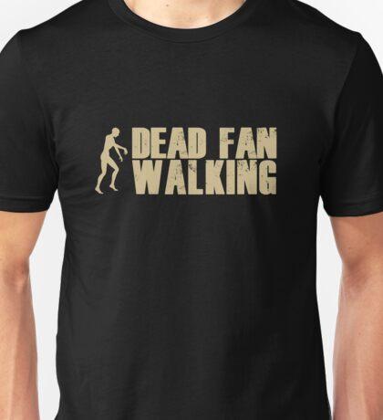 Dead Fan Walking v3.0 Unisex T-Shirt