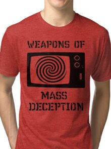Weapons of Mass Deception Tri-blend T-Shirt