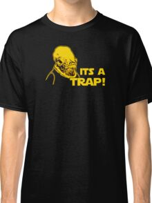 Its a Trap Classic T-Shirt