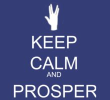 Keep calm and Prosper by Jessica Latham