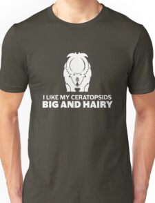 I Like My Ceratopsids Big and Hairy (white on dark) Unisex T-Shirt
