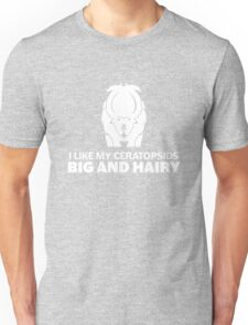 I Like My Ceratopsids Big and Hairy (white on dark) T-Shirt