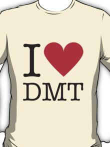 I love DMT T-Shirt