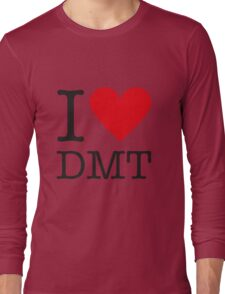 I love DMT Long Sleeve T-Shirt