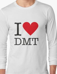 I love DMT Long Sleeve T-Shirt