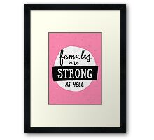 Females Are Strong As Hell | Pink Framed Print