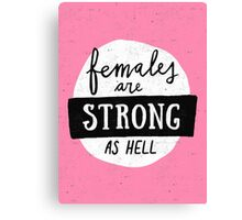 Females Are Strong As Hell | Pink Canvas Print
