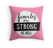 Females Are Strong As Hell | Pink Throw Pillow