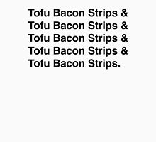 Tofu Bacon Strips Unisex T-Shirt