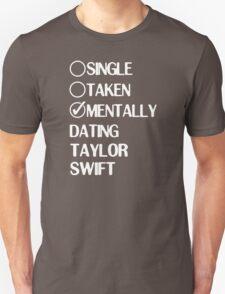 Single Taken Mentally Dating Taylor Swift T-Shirt