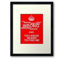 Wrong! Framed Print