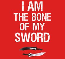 I Am The Bone of My Sword Unisex T-Shirt