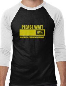 Please Wait... Sarcastic Comment Loading Men's Baseball ¾ T-Shirt