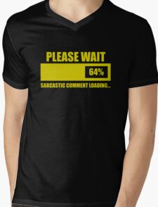 Please Wait... Sarcastic Comment Loading Mens V-Neck T-Shirt