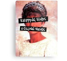 Repping ends and killing trends Metal Print