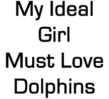 My Ideal girl must love dolphins by supernova23