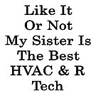 Like it or not my sister is the best HVAC &amp;N Ref Tech by supernova23