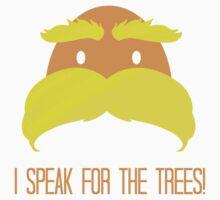 I Speak For The Trees! Kids Tee