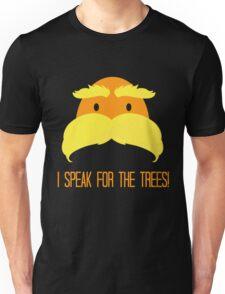 I Speak For The Trees! Unisex T-Shirt