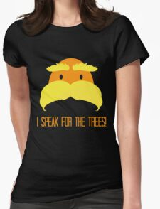 I Speak For The Trees! Womens Fitted T-Shirt