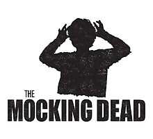 The Mocking Dead by macmarlon