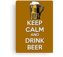 Keep Calm And Drink Beer Canvas Print