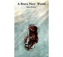 A Brave New World Photographic Print