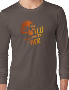 """The Wild Still Lingered In Her"" Long Sleeve T-Shirt"