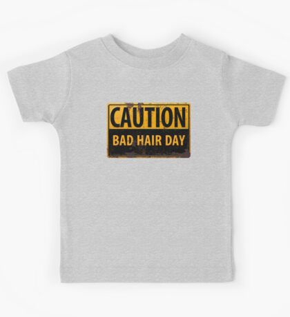 """Funny, """"CAUTION, Bad Hair Day"""" Realistic Rusty Metal Sign Kids Tee"""