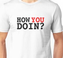 How You Doin? - Joey Tribbiani Unisex T-Shirt