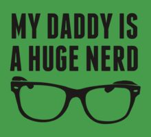 My Daddy Is A Huge Nerd One Piece - Short Sleeve
