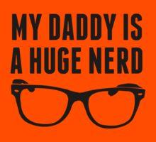 My Daddy Is A Huge Nerd Kids Tee