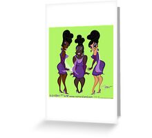 CRYSTAL, RONETTE & CHIFFON. Greeting Card