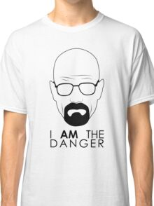 I Am The Danger Classic T-Shirt
