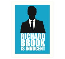 Richard Brook is Innocent Art Print