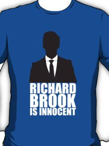 Richard Brook is Innocent T-Shirt